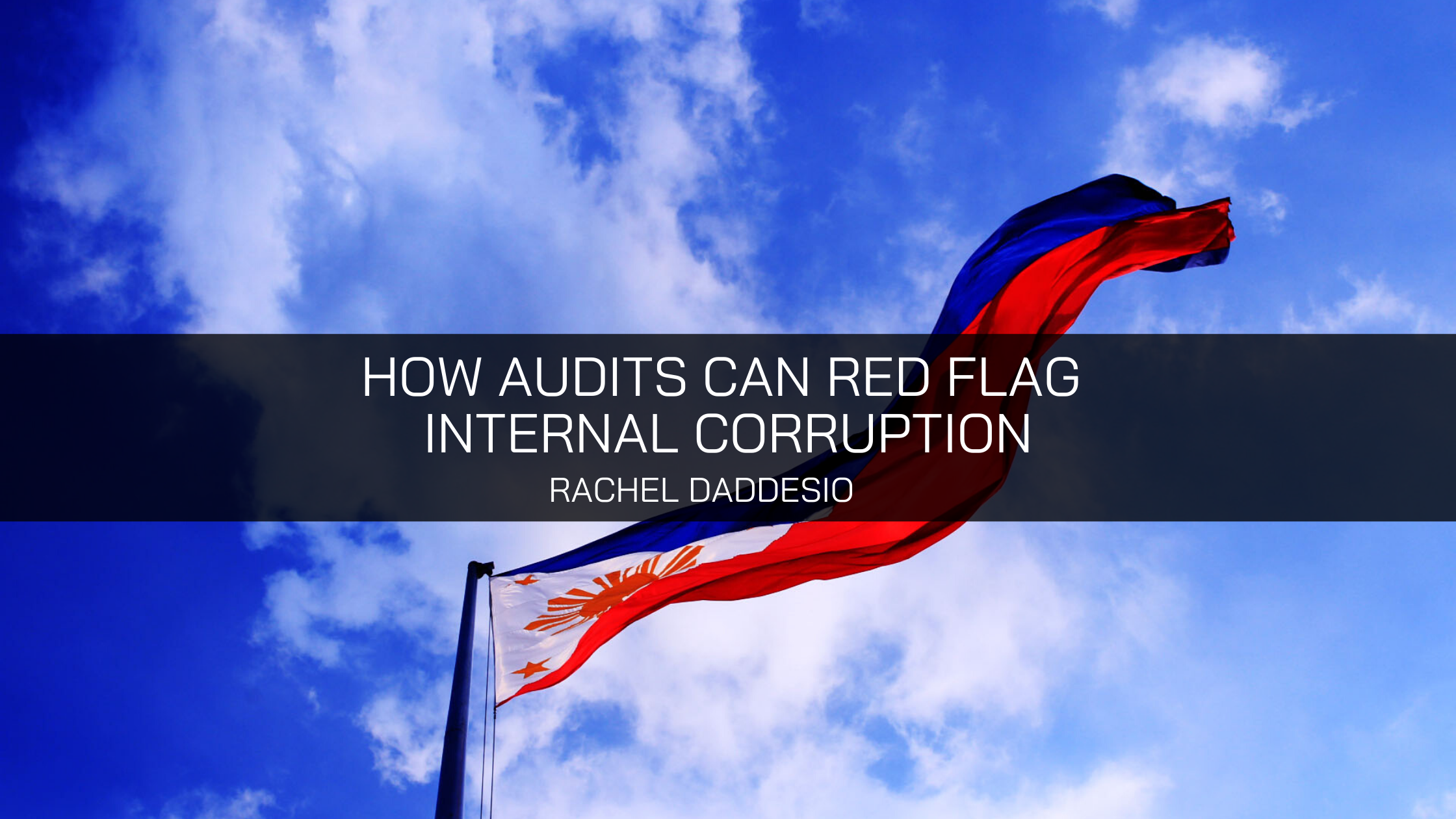 Rachel Daddesio Explains How Audits Can Red Flag Internal Corruption