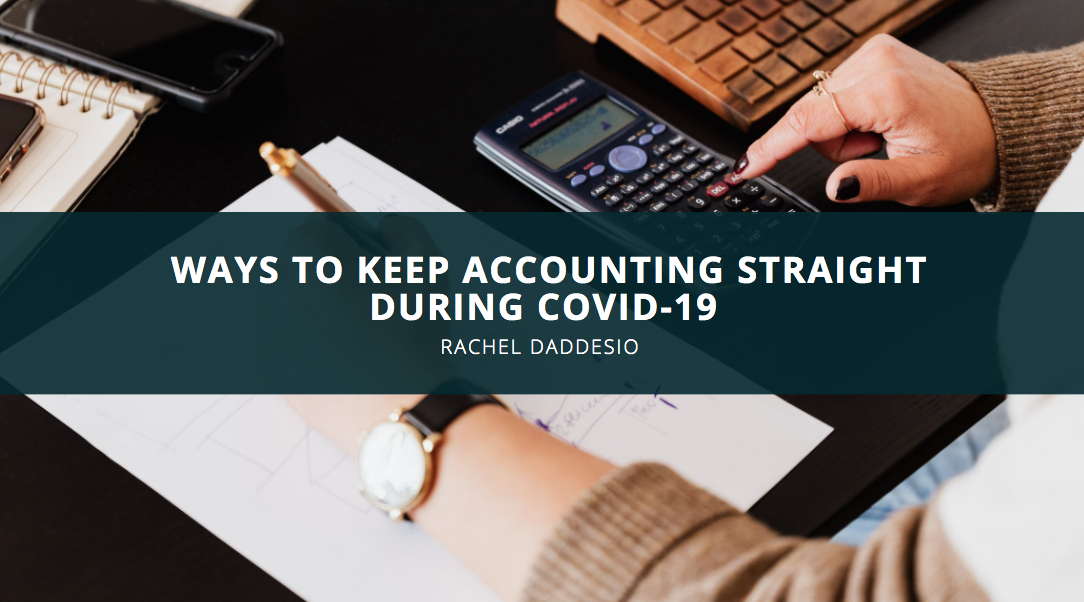 Rachel Daddesio Discusses Ways to Keep Accounting Straight During Covid-19