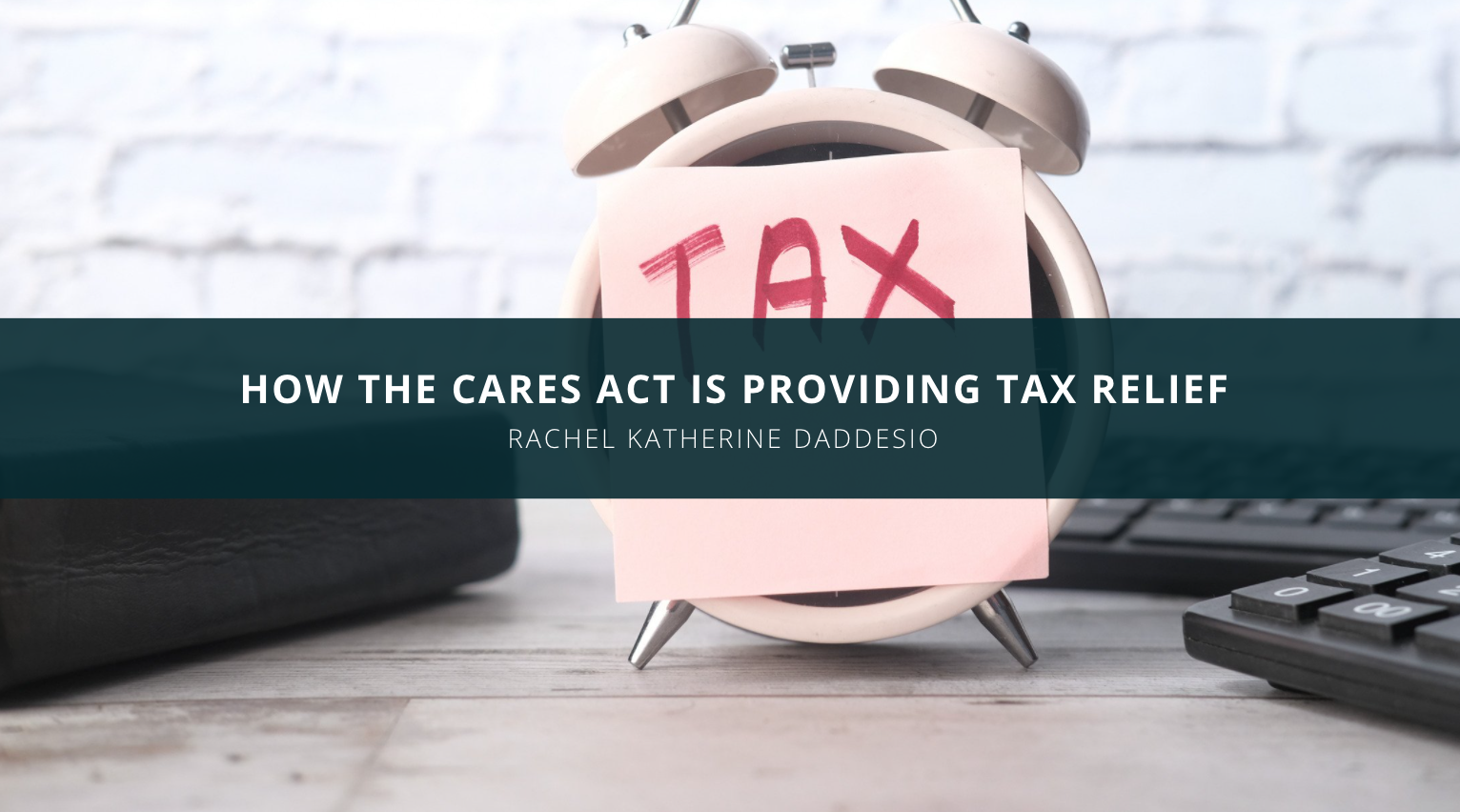 CPA Rachel Katherine Daddesio Discusses How the CARES Act is Providing Tax Relief